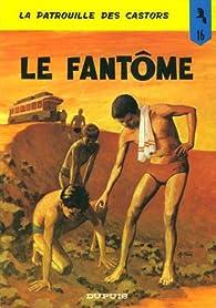 La patrouille des Castors, tome 16 : Le fantôme par Jean-Michel Charlier