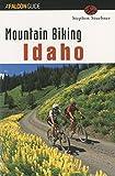 img - for Mountain Biking Idaho (State Mountain Biking Series) by Stephen Stuebner (1999-07-01) book / textbook / text book