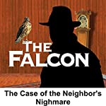 The Falcon: The Case of the Neighbor's Nightmare | Bernard Schubert