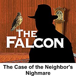 The Falcon: The Case of the Neighbor's Nightmare