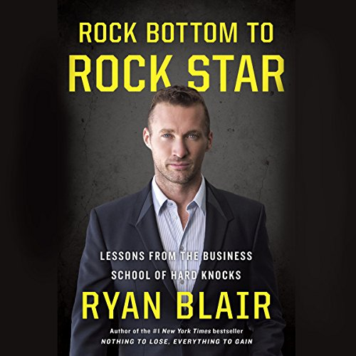 Rock Bottom to Rock Star: Lessons from the Business School of Hard Knocks by Penguin Audio