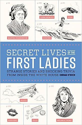S.E.C.R.E.T.S. of the First Ladies, Volume I