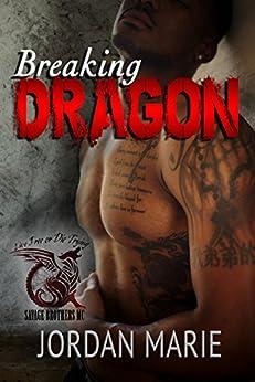 Breaking Dragon: Savage Brothers MC by [Marie, Jordan]