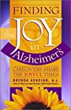 Finding the Joy in Alzheimer's, Brenda Avadian, 0963275224