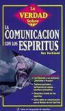 La Verdad Sobre la Comunicacion Con los Espiritus, Raymond Buckland, 1567188796