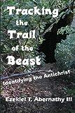 Tracking the Trail of the Beast, Ezekiel Abernathy, 1482748568