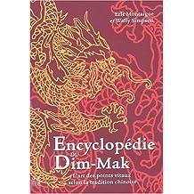 Encyclopédie de Dim-Mak: L'art des points vitaux selon la...