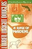 A Rage of Maidens, Lauren W. Douglas, 156280068X