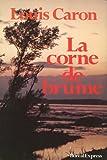 la corne de brume les fils de la libert? ii roman paperback by caron louis