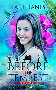 Before the Tempest (UK Crush Book 4) by [Hanes, Tani]