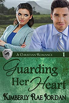 Guarding Her Heart: A Christian Romance (BlackThorpe Security Book 1) by [Jordan, Kimberly Rae]
