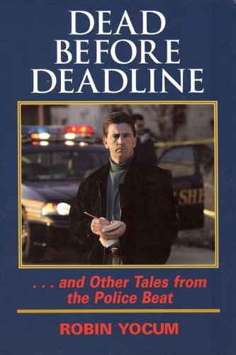 Dead Before Deadline (Ohio History and Culture) by Robin Yocum - Akron Ohio Shopping