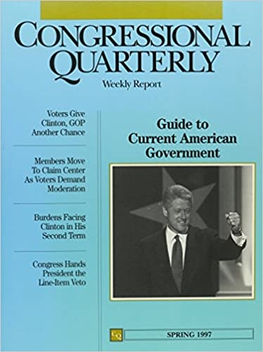 Cq Guide to Current American Government: Spring 1997 (Cq's Guide to Current American Government)