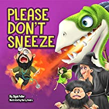 PLEASE DON'T SNEEZE: Teaching Your Child Stay Healthy And Safe (Bedtime book Picture, Preschool kids 3)