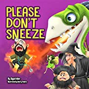 PLEASE DON'T SNEEZE: Teaching Your Child Stay Healthy And Safe (Halloween kids picture bedtime book Book 3)