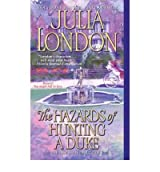[The Hazards of Hunting a Duke] [by: Julia London]