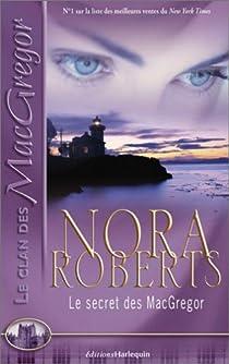 La Saga des MacGregor, tome 04 : Le destin d'une insoumise par Roberts