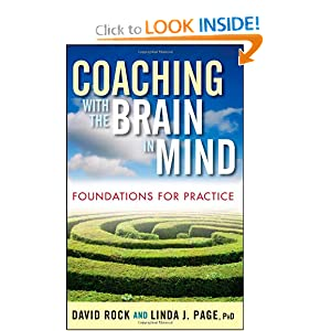 Coaching with the Brain in Mind: Foundations for Practice David Rock and Linda J. Page