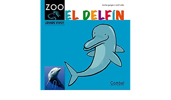 El delfín (Caballo alado ZOO) (Spanish Edition): Montse Ganges, Jordi Sales: 9788498256277: Amazon.com: Books