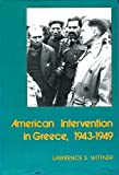 img - for American Intervention in Greece, 1943-1949: A Study in Counterrevolution (Columbia Contemporary American History Series) book / textbook / text book
