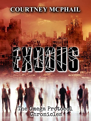 Exodus (The Omega Protocol Chronicles Book 1) by [McPhail, Courtney]