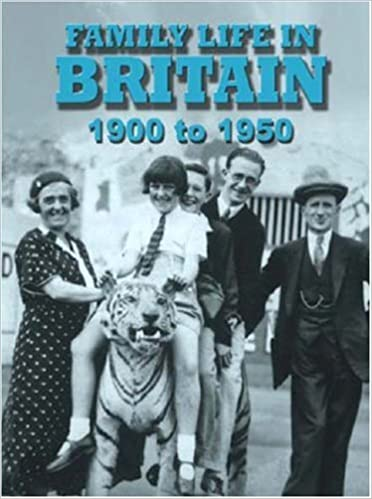 Family Life In Britain: 1900 to 1950