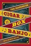 Cigar Box Banjo, Paul Quarrington, 1553658272