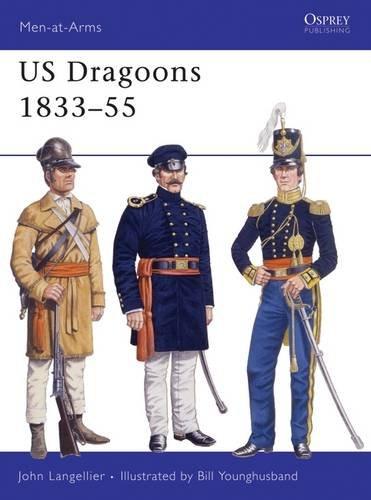 US Dragoons 1833-55 (Men-At-Arms Series, 281)