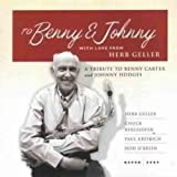 To Benny and Johnny With Love from Herb Geller