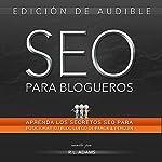 SEO Para Blogueros: Aprenda CóMo Posicionar Su Artículo De Blog Entre Los Primeros Resultados De BúSqueda En Google, El Series De SEO | R. L. Adams