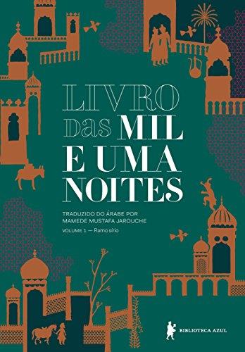 Livro das mil e uma noites – Volume 1 – Ramo sírio (Edição revista e atualizada)