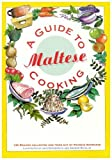 A Guide to Maltese Cooking: 130 Recipes Collected and Tried Out by Francis Darmanin (1996) Paperback