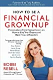 Book Cover for How to Be a Financial Grownup: Proven Advice from High Achievers on How to Live Your Dreams and Have Financial Freedom