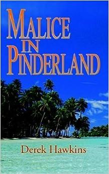 Malice in Pinderland by Derek Hawkins (2003-03-20)