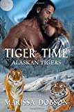 Tiger Time: Alaskan Tigers: Book One (Volume 1)
