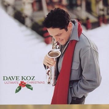 Dave Koz Christmas.Ultimate Christmas