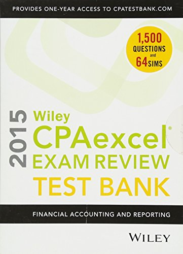 Review Accounting - Wiley CPAexcel Exam Review 2015 Test Bank: Financial Accounting and Reporting