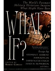 What If?: The World's Foremost Historians Imagine What Might Have Been