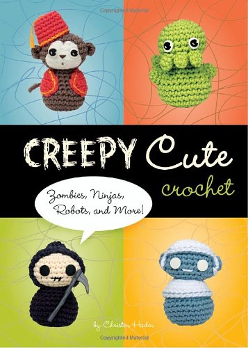 [Creepy Cute Crochet: Zombies, Ninjas, Robots, and More!] (Cute Halloween Crafts Ideas)