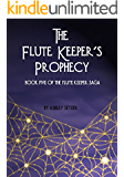 The Flute Keeper's Prophecy (The Flute Keeper Saga Book 5)