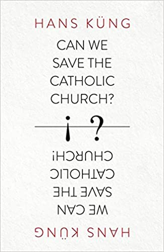 Can We Save The Catholic Church Hans Kung Amazon - Best free invoice template catholic store online