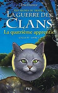 """Afficher """"La guerre des clans : cycle 4 : les signes du destin n° 01<br /> La quatrième apprentie"""""""