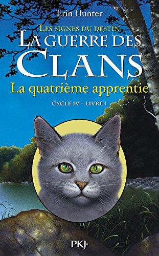 La Guerre des clans - Cycle 4 : Les Signes du destin n° 01<br /> La Quatrième apprentie