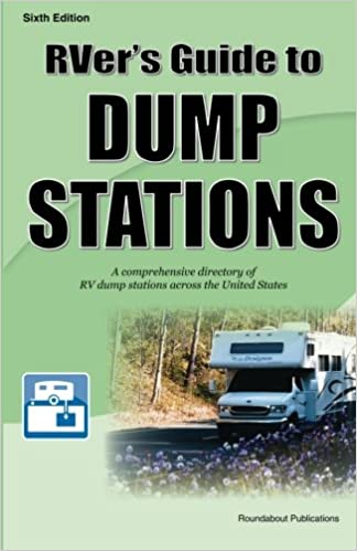 RVer's Guide to Dump Stations: Roundabout Publications