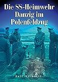 Die SS-Heimwehr Danzig im Polenfeldzug