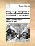 Honny Soit Qui Mal y Pense, Ou Histoires des Filles Célebres du Xviiie Siecle, Jean-Augustin-Julien Desboulmiers, 1140822969