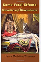 Some Fatal Effects of Curiosity and Disobedience Paperback