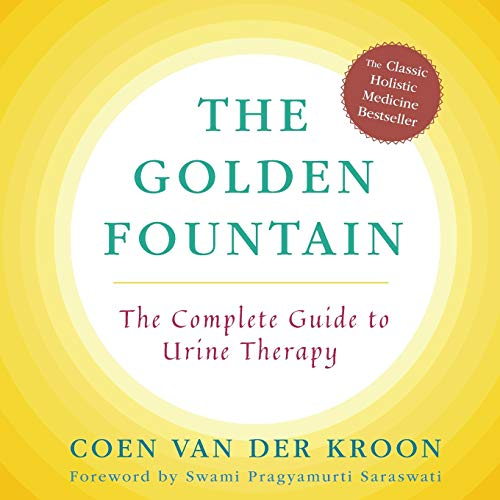 Golden Fountain: The Complete Guide to Urine -