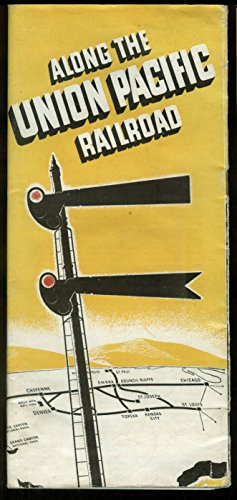 Along the Union Pacific Railroad passenger guide to sights & scenery ()