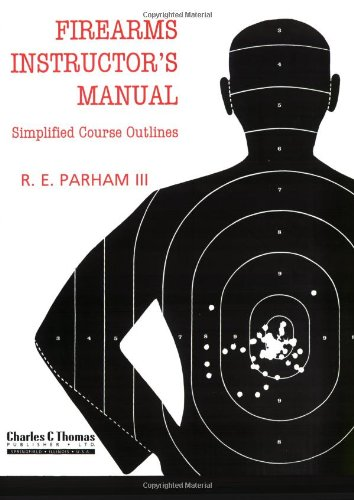 Firearms Instructors Manual  Simplified Course Outlines
